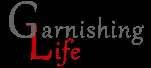 Garnishing Life